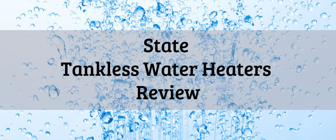 State Tankless Water Heaters Review on water background